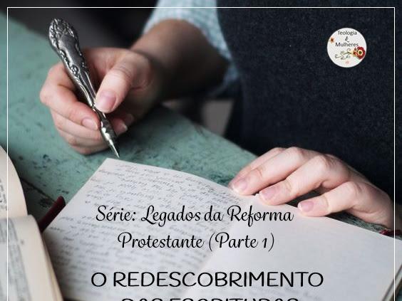 Série: Legados da Reforma Protestante (Parte 1)