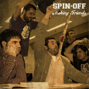 <center>Spin-Off - Making Friends EP (2011)</center>