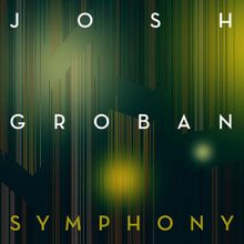 Josh Groban Symphony Lyrics