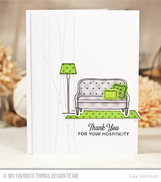 Hospitality Card by Lisa Johnson featuring the Lisa Johnson Designs Make Yourself at Home stamp set and Die-namics, and the Stitched Strip Die-namics #mftstamps