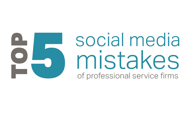 Top Five Social Media Mistakes of Professional Service Firms