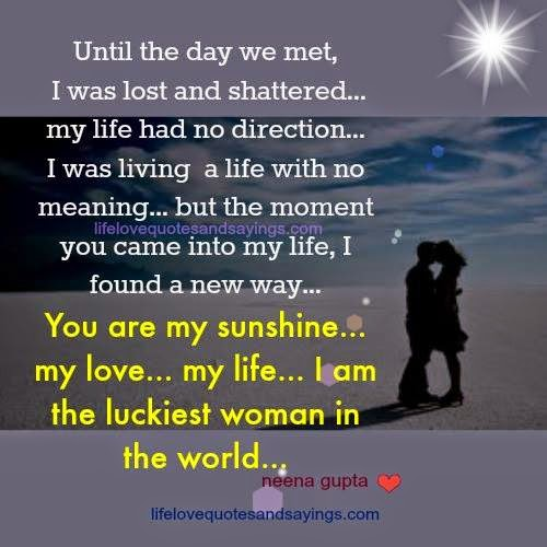 Until T He Day We Met I Was Lost And Shattered My Life Had No