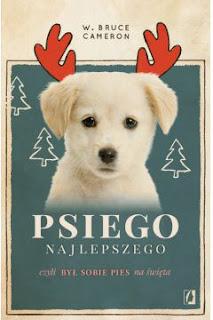 http://www.taniaksiazka.pl/psiego-najlepszego-byl-sobie-pies-na-swieta-w-bruce-cameron-p-910504.html?q=