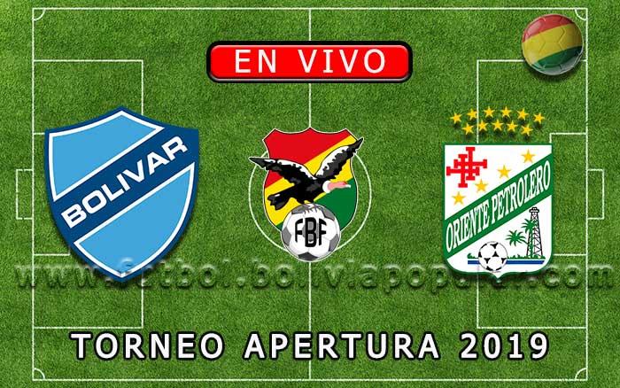 【En Vivo】Bolívar vs. Oriente Petrolero - Torneo Apertura 2019