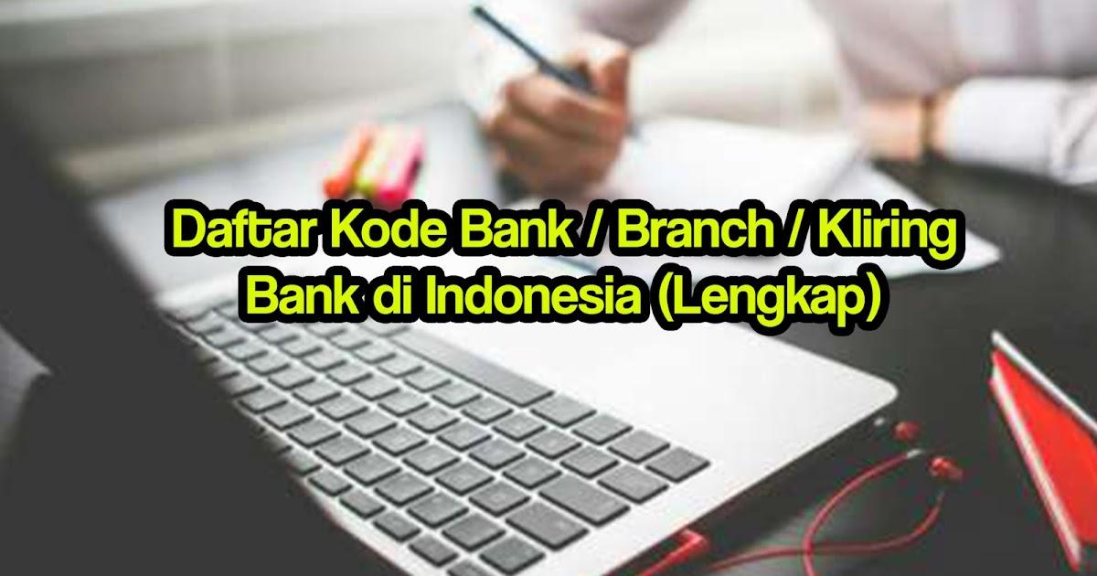 Daftar Kode Bank Branch Kliring Bank Di Indonesia Lengkap