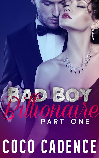 Coming Soon ... Bad Boy Billionaire! A three-part Erotic Romance Series about Adrian King!
