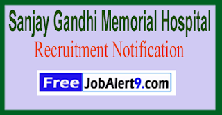 SGMH Sanjay Gandhi Memorial Hospital Recruitment Notification 2017 Last Date 02-06-2017