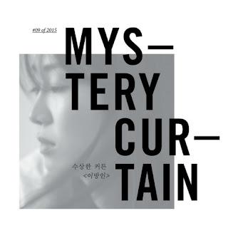 [Single] Mystery Curtain - 수상한 커튼의 일년 #09 Of 2015 : 이방인