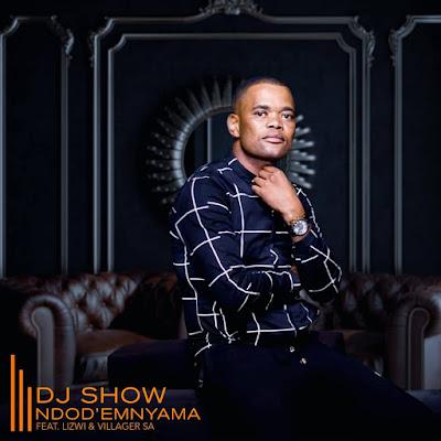 Dj Show Ft. Lizwi & VillagerSA - Ndod'Emnyama