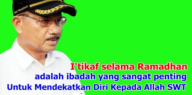 Bupati Ali Mukhni Cetuskan Pelaksanaan I'tikaf Akhir Ramadhan di Mesjid Agung Syekh Burhanuddin Ulakan