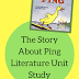 The Story about Ping: A Literature Unit Study for PreK- 2nd Grade