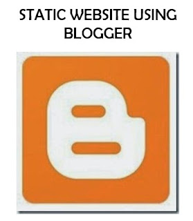 how to create a static website using blogger