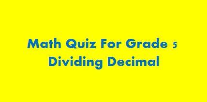 Math Quiz For Grade 5 About Division Decimal