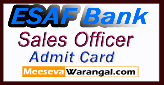ESAF Bank Admit Card 2017,Sales Officer Relationship Credit Sales Officer Trainee