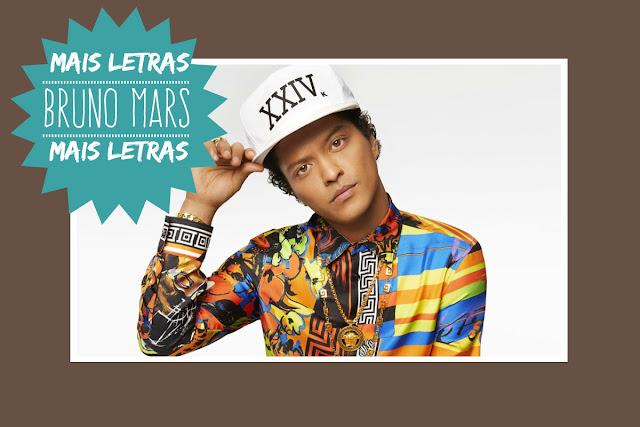 http://letrasmusicaspt.blogspot.pt/search?q=BRUNO+MARS