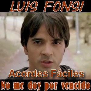 Luis Fonsi No Me Doy Por Vencido Facil Acordes D Canciones
