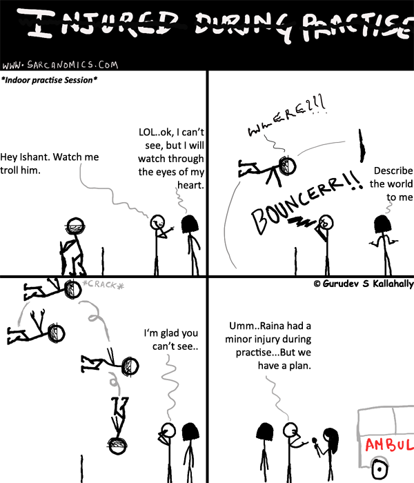 Suresh Raina, Dhoni, MS Dhoni, Ishant Sharma, Injury, Bouncers, India, Cricket, Excuses, Sarcanomics, Webcomics, Comics