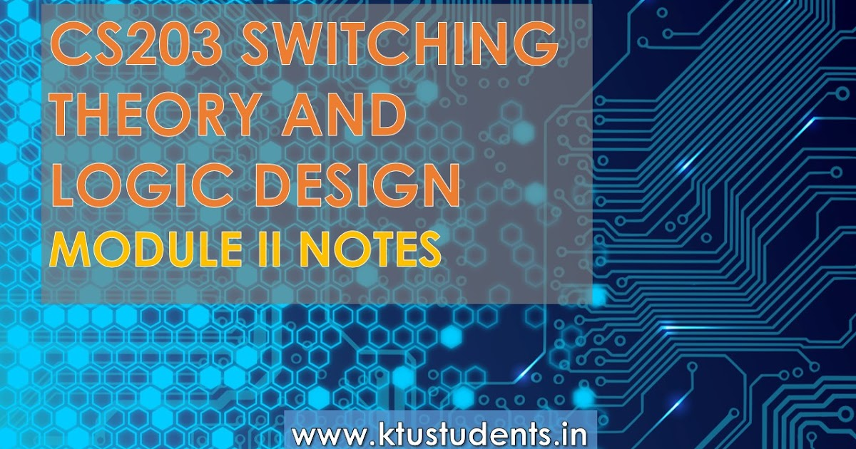 Switching Theory And Logic Design Cs203 Module 2 Note