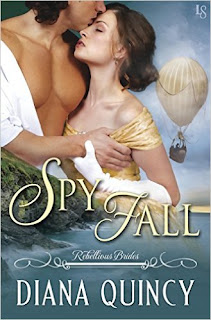 Spy Fall: Rebellious Brides by Diana Quincy