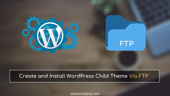 Create & Install WordPress Child Theme via FTP