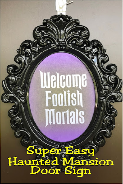 """Welcome Foolish Mortals"" to your Halloween fun with a Haunted Mansion printable Halloween door sign. Quickly and easily, you can make this Dollar store Halloween sign for your Halloween party decorations and warn all who enter your Haunted Mansion. #hauntedmansion #halloweendecor #doorsign #diypartymomblog"