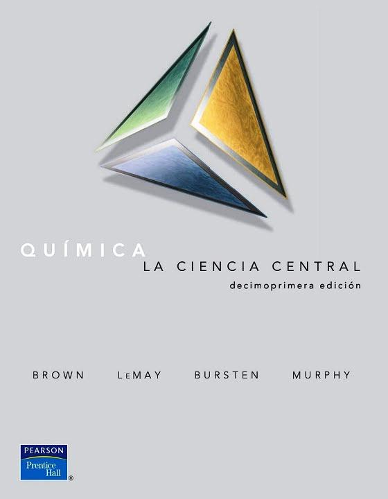 Química: La ciencia central, 11va Edición – Brown, Lemay, Bursten y Murphy