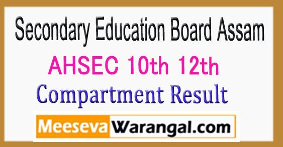 ASSAM SEBA AHSEC 10th 12th Compartment Result 2018