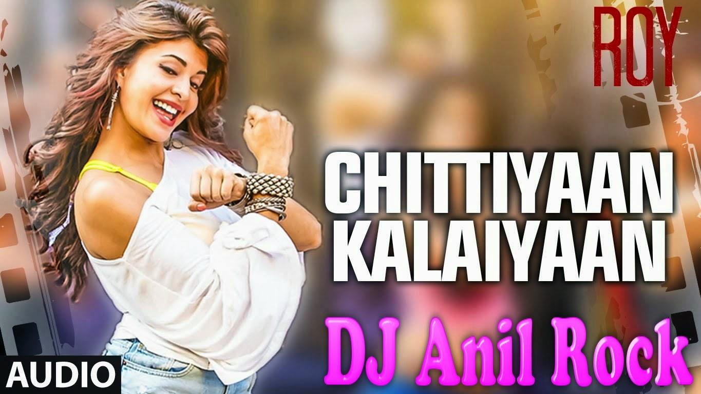 Chitiyan Kalaiyan Ve DJ Anil Rock ~ Dj Anil Rock -- 9125917720 -- Mahoba