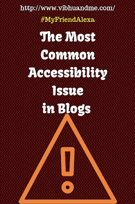 The most common Accessibility issue in blogs - Vibhu & Me