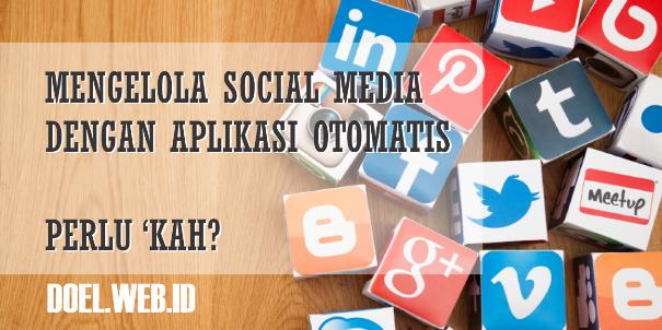 Kelola Media Sosial dengan Aplikasi Otomatis