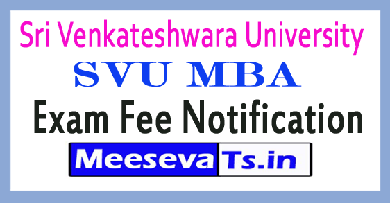 Sri Venkateshwara University SVU MBA Exam Fee Notification 2017