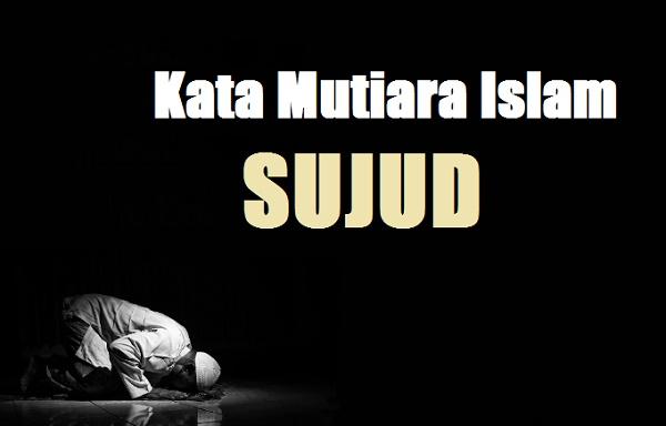 kata mutiara islam tentang sujud