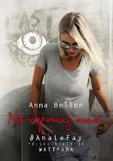 [ZAPOWIEDŹ] Nie zapomnij mnie - Anna Bellon (The Last Regret, tom II)