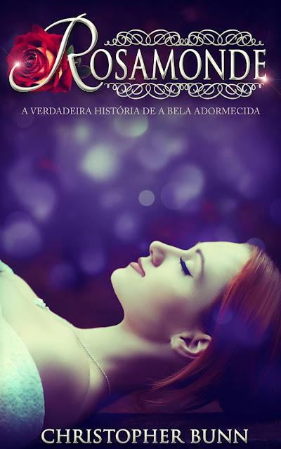Rosamonde A Verdadeira História De A Bela Adormecida - Christopher Bunn