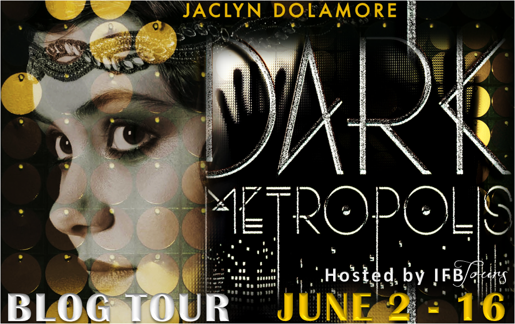 "Book Review: ""Dark Metropolis"" by Jaclyn Dolamore {Giveaway + Blog Tour Playlist}"
