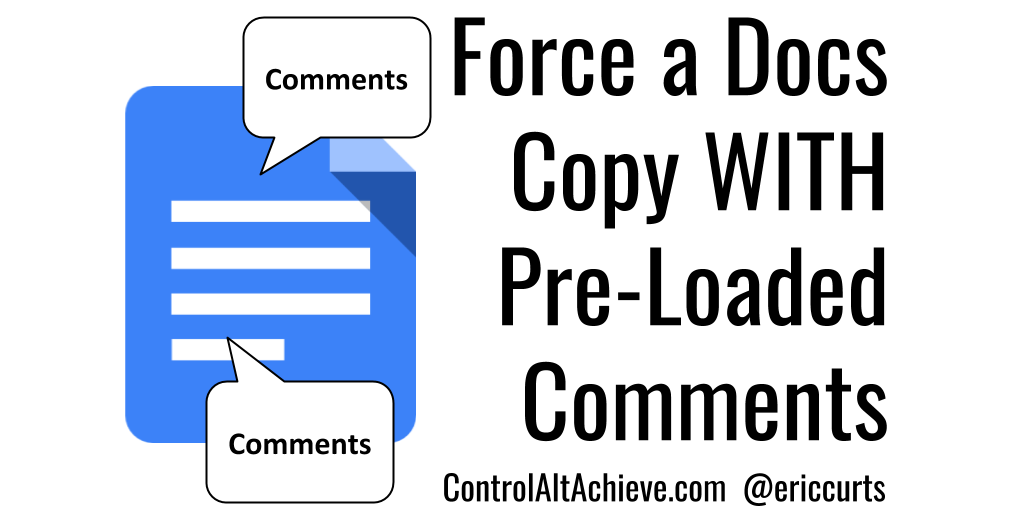 How to Force a Docs Copy WITH Pre-Loaded Comments to Help your Students