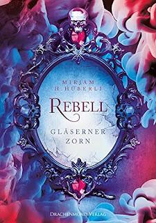 Rebell 1: Gläserner Zorn – Mirjam H. Hüberli