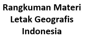 Rangkuman Materi Letak Geografis Indonesia