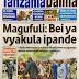 JPM ataka bei ya vyakula ipande,Ajira za Dangote Rushwa yatawala,Dr Shein amwaga Neema Zanzibar,Mwisho wa Ubishi simba VS azam,Soma Magazeti ya leo Ijumaa jan 13,2017