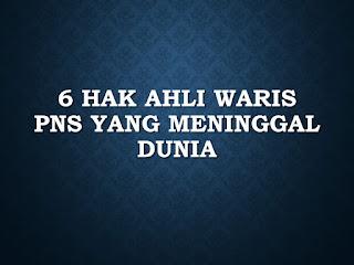 6 Hak Ahli Waris PNS