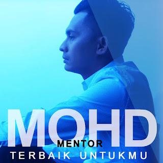 Mohd Mentor - Terbaik Untukmu MP3