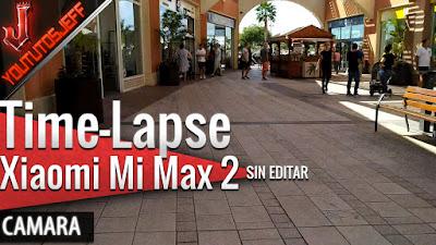 Xiaomi Mi Max 2 Time-Lapse (Cámara rápida) sin editar