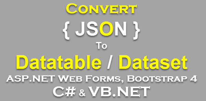 Convert JSON to Datatable/Dataset in Asp Net Web Forms with