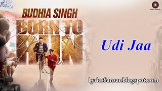 Udi Jaa Lyrics : K Mohan | Budhia Singh Born To Run