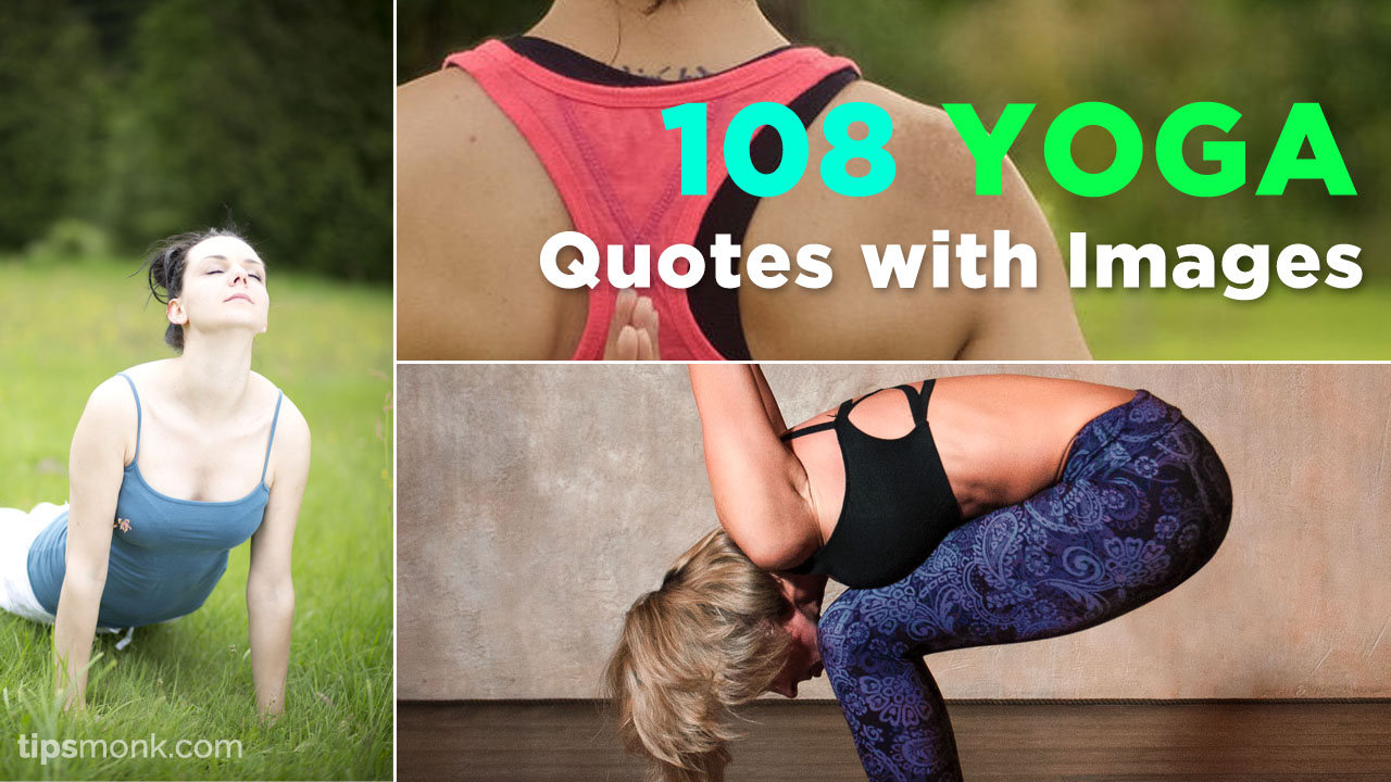 108 Inspirational Yoga quotes with poses images - Tipsmonk