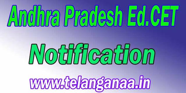 Andhra Pradesh AP Ed.Cet Notification APEd.Cet Notification 2018