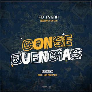 FB Tygah x Diplo Da Don - Consequências [NCM][Prod Wb-Records & Dex ]