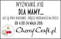 http://cherrycraftpl.blogspot.ie/2016/05/wyzwanie-18-dla-mamy.html