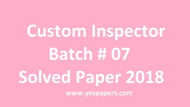 Custom Inspector Batch 7, FPSC Past Paper 2019