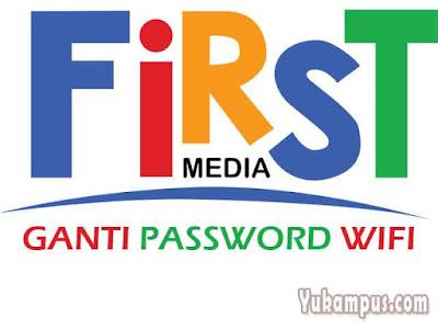 ganti password wifi first media